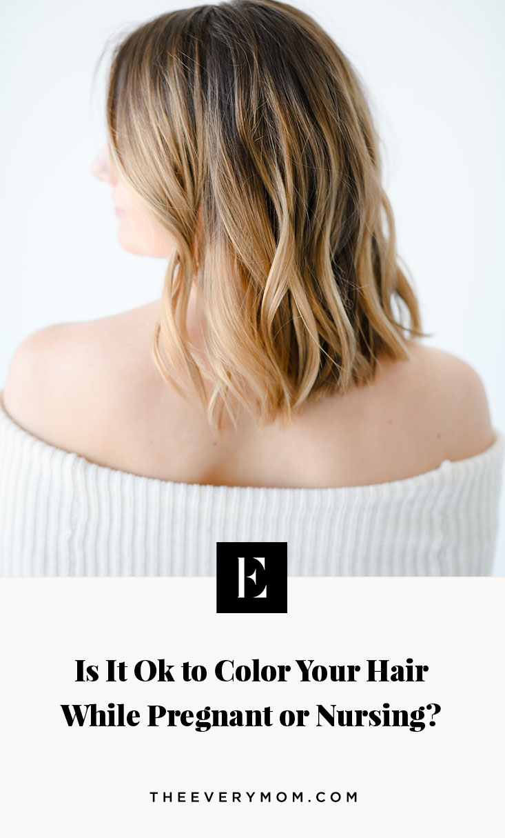 Is It Ok To Color Your Hair While Pregnant Or Nursing The Everymom